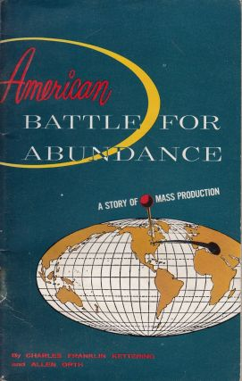 American Battle for Abundance: A Story of Mass Production. Allen Orth Charles Franklin Kettering.