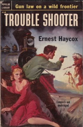 Trouble Shooter: A Novel of the Frontier West. Ernest Haycox