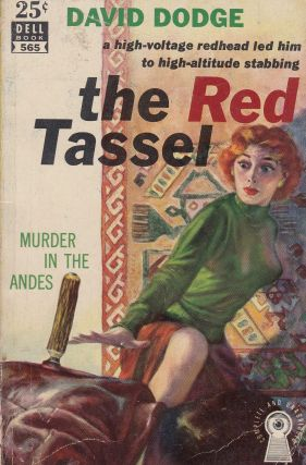 The Red Tassel: Murder in the Andes. David Dodge