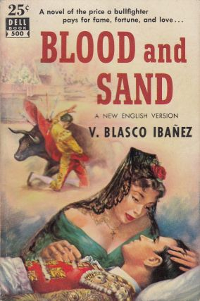 Blood and Sand. V. Blasco Ibanez