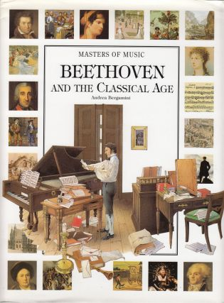 Beethoven and the Classical Age (Masters of Music). Andrea Bergamini.