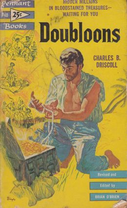 Doubloons: The Story of Buried Treasure. Brian O'Brien Charles B. Driscoll, foreword ed