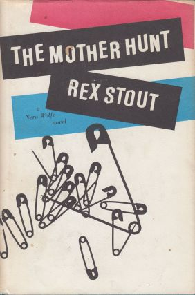 The Mother Hunt: A Nero Wolfe Novel. Rex Stout
