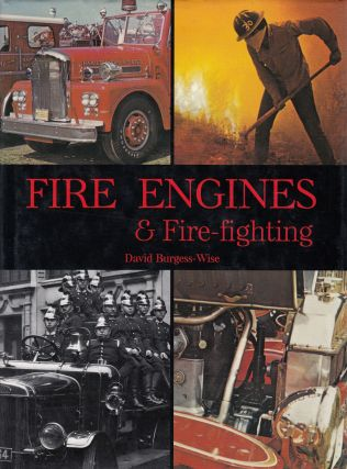 Fire Engines & Fire-Fighting. David Burgess-Wise