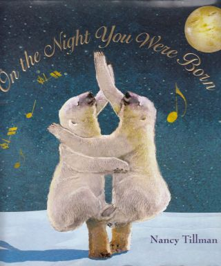 On the Night You Were Born. Nancy Tillman