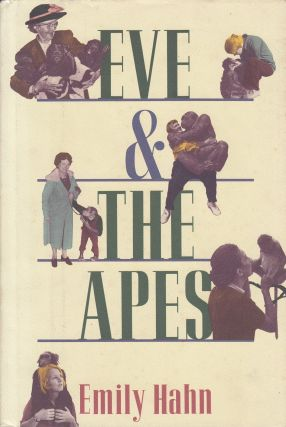 Eve and the Apes. Emily Hahn.