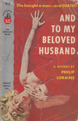 And to My Beloved Husband. Philip Loraine