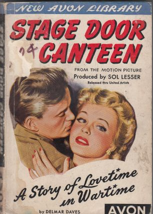 Stage Door Canteen: A Story of Lovetime in Wartime. Delmar Daves