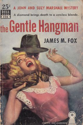 The Gentle Hangman (A John and Suzy Marshall Mystery). James M. Fox