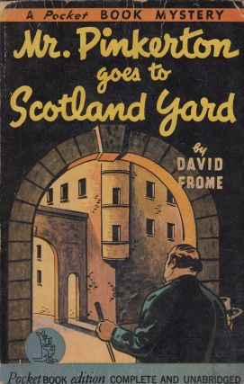 Mr. Pinkerton Goes to Scotland Yard. David Frome