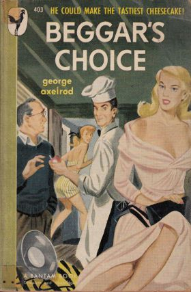 Beggar's Choice. George Axelrod
