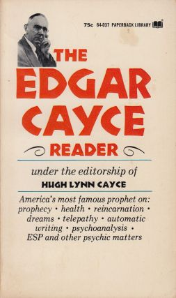 The Edgar Cayce Reader. Hugh Lynn Cayce Edgar Cayce