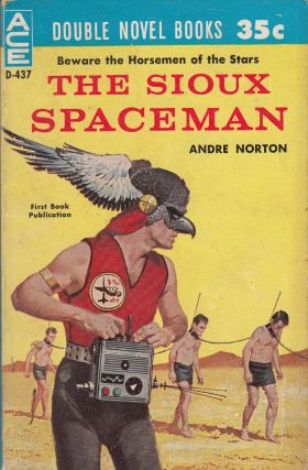 The Sioux Spaceman / And Then the Town Took Off. Richard Wilson Andre Norton