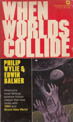 When Worlds Collide. Edwin Balmer Philip Wylie