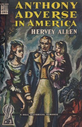 Anthony Adverse in America. Hervey Allen