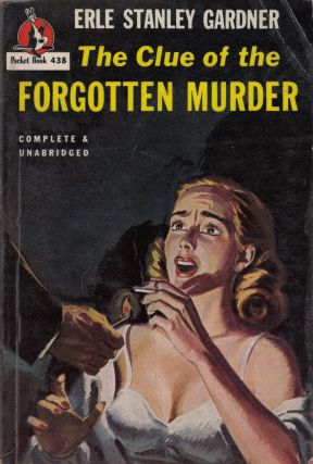 The Clue of the Forgotten Murder. Eric Stanley Gardner