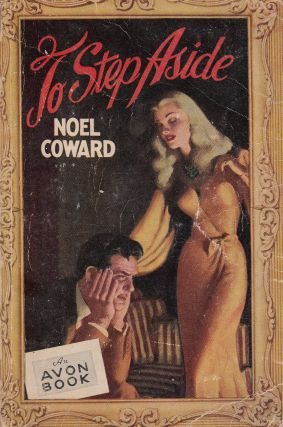 To Step Aside. Noel Coward
