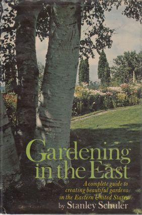 Gardening in the East. Stanley Schuler