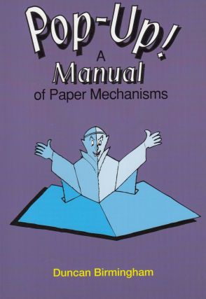 Pop-Up! A Manual of Paper Mechanisms. Duncan Birmingham