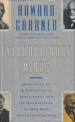 Extraordinary Minds: Portraits of Exceptional Individuals and an Examination of Our...