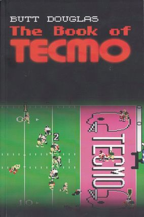 The Book of Tecmo (A Novel). Butt Douglas.
