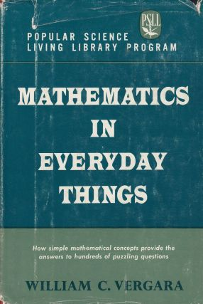 Mathematics in Everyday Things. William C. Vergara.