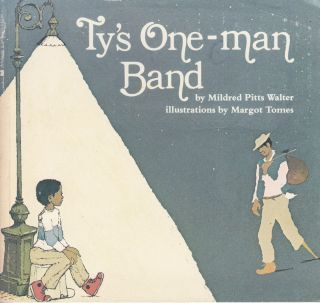 Ty's One-Man Band. Mildred Pitts Walter