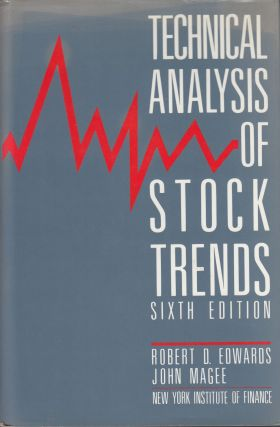 Technical Analysis of Stock Trends. John Magee Robert D. Edwards.