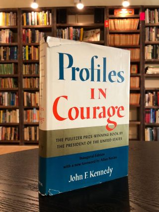 Profiles in Courage. Allan Nevins John F. Kennedy, foreword.