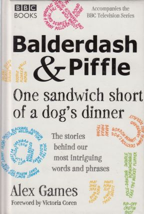 Balderdash & Piffle: One Sandwich Short of a Dog's Dinner. Alex Games.