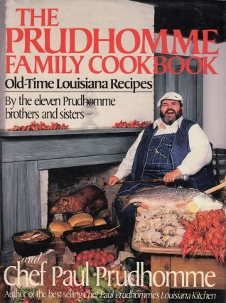 The Prudhomme Family Cookbook: Old-time Louisiana Recipes by the Eleven Prudhomme Brothers and...