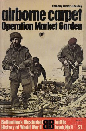 Airborne Carpet: Operation Market Garden. Brigadier Anthony Farrar-Hockley