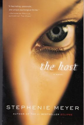 The Host: A Novel. Stephenie Meyer.