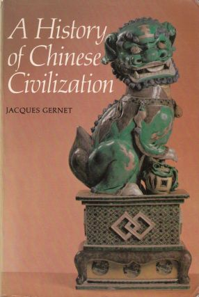 A History of Chinese Civilization. Jacques Gernet
