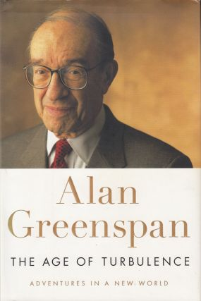 The Age of Turbulence: Adventures in a New World. Alan Greenspan