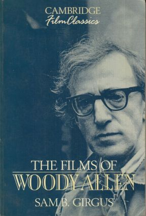 The Films of Woody Allen. Sam B. Girgus