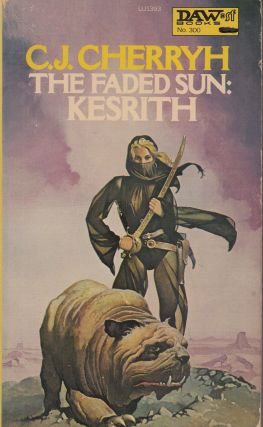 The Faded Sun: Kesrith. C J. Cherryh.