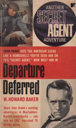 Departure Deferred (Another Secret Agent Adventure). W. Howard Baker