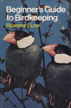 Beginner's Guide to Birdkeeping. Rosemary Low