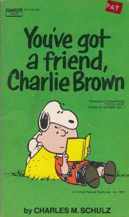 You've Got a Friend, Charlie Brown. Charles M. Schultz