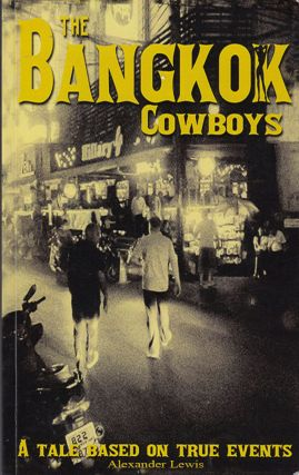 The Bangkok Cowboys. Alexander Lewis