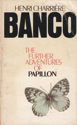 Banco: The Further Adventures of Papillon. Henri Charriere