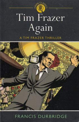 Tim Frazer Again: A Tim Frazer Thriller. Ann Durbridge