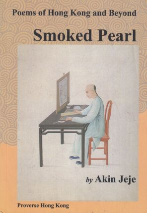 Smoked Pearl: Poems of Hong Kong and Beyond. Akin Jeje.