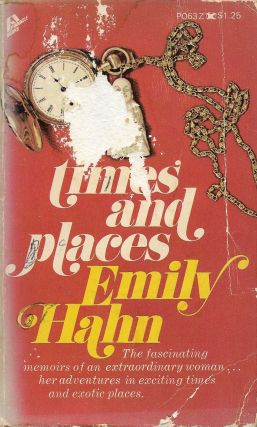 Times and Places. Emily Hahn