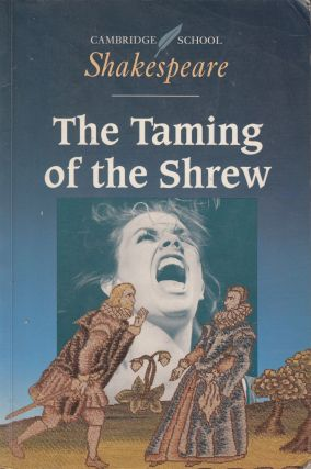 The Taming of the Shrew: Cambridge School Shakespeare. Perry Mills William Shakepeare. Michael...