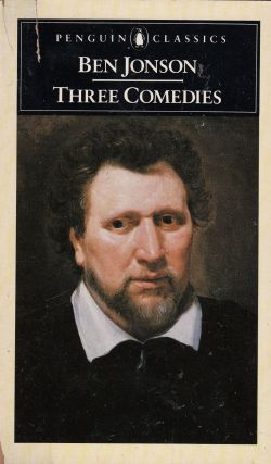 Three Comedies: Volpone, The Alchemist, Bartholmew Fair. Ben Jonson.