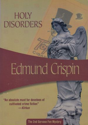 Holy Disorders (The Second Gervase Fen Mystery). Edmund Crispin