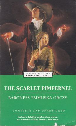 The Scarlet Pimpernel. Baroness Emmuska Orczy.