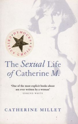 The Sexual Life of Catherine M. Catherine Millet